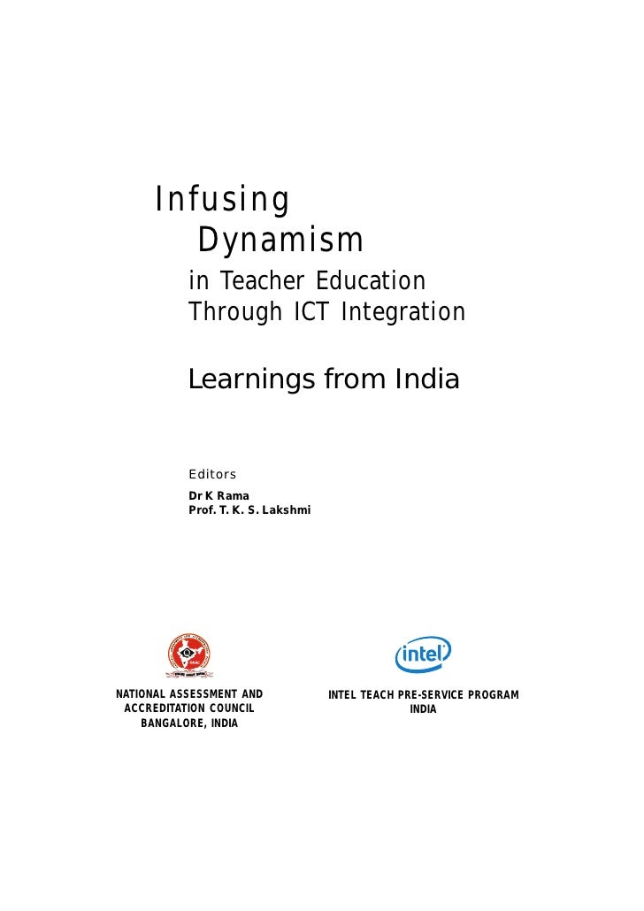 Infusing Dynamism in Teacher Education through ICT Integration:      Infusing         Dynamism           in Teacher Educat...