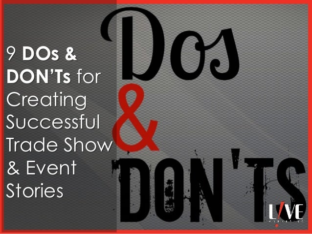 9 DOs & DON'Ts for Creating Successful Trade Show & Event Stories ©, all rights reserved.  1