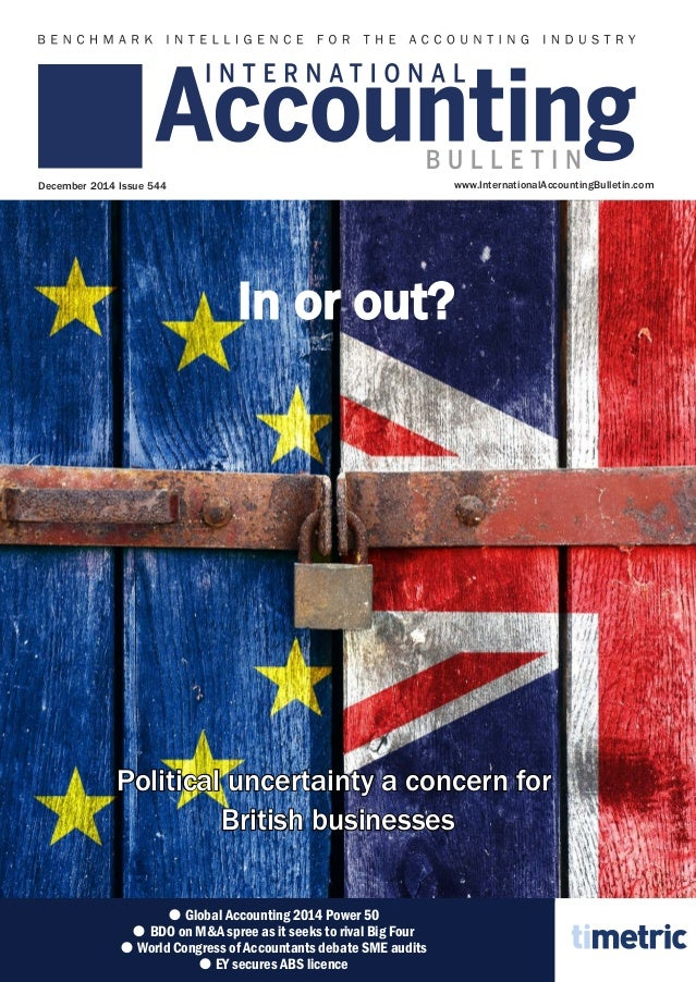 www.InternationalAccountingBulletin.comDecember 2014 Issue 544 Political uncertainty a concern for British businesses ●● G...