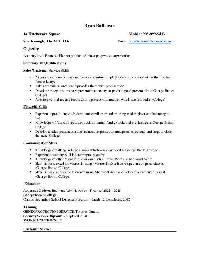Formatted Resume George Brown College. Ryan Balkaran 14 Hutcherson Square  Mobile: 905 999 5433 Scarborough, ...  Skills For College Resume