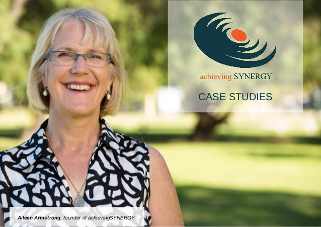 CASE STUDIES Aileen Armstrong, founder of achievingSYNERGY