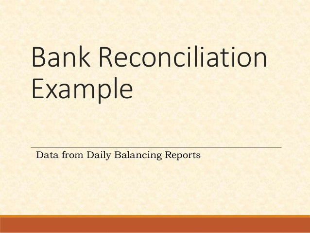 Bank Reconciliation Example Data From Daily Balancing Reports ...