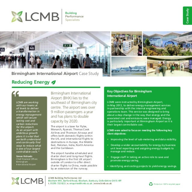 Birmingham International Airport Case Study Reducing Energy Birmingham International Airport (BHX) lies to the southeast o...