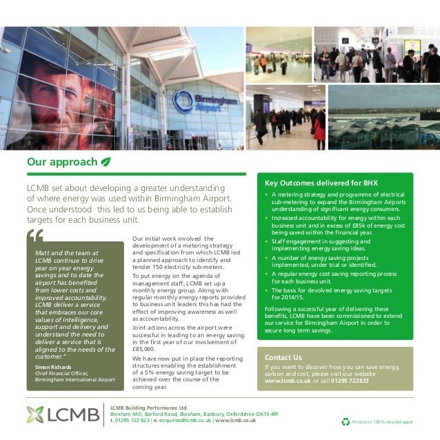 Our approach LCMB set about developing a greater understanding of where energy was used within Birmingham Airport. Once un...