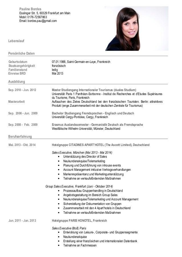 Pauline Bordes  Esslinger Str. 5, 60329 Frankfurt am Main  Mobil: 0176-72567863  Email: bordes.pau@gmail.com  Lebenslauf  ...