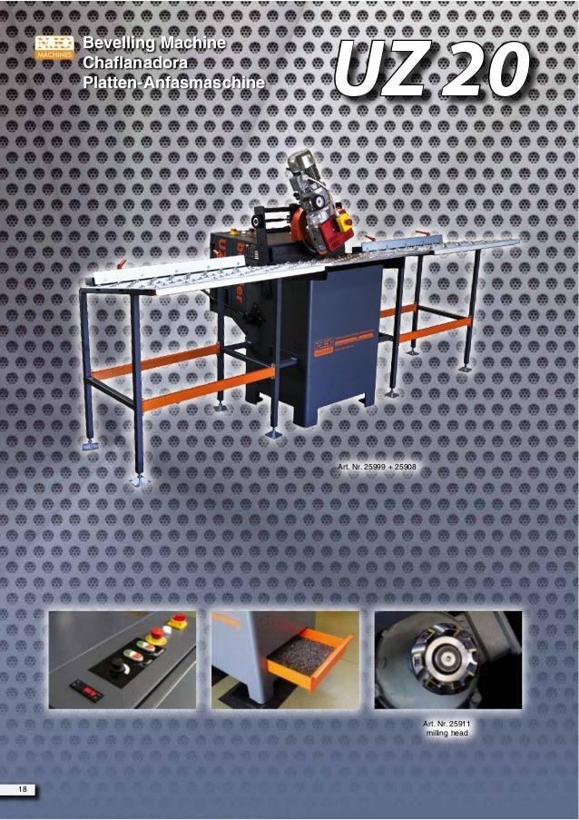 Bevelling Machine Chaflanadora Platten-Anfasmaschine 18 UZ 20 Art. Nr. 25999 + 25908 Art. Nr. 25911 milling head