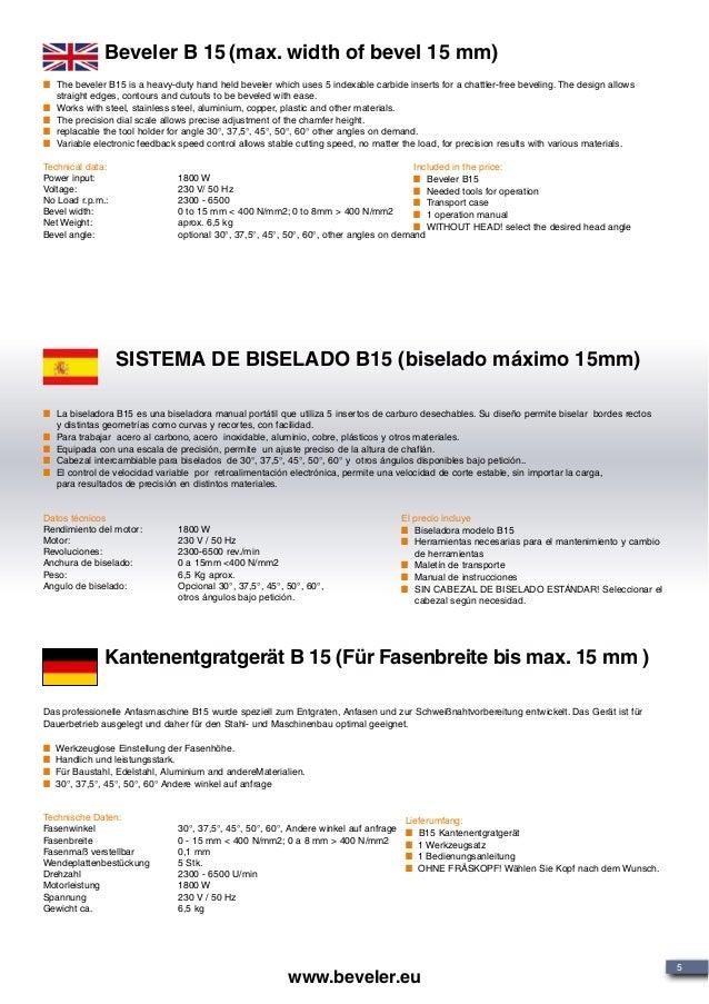 Beveler B 15 (max. width of bevel 15 mm) SISTEMA DE BISELADO B15 (biselado máximo 15mm) Kantenentgratgerät B 15 (Für Fasen...