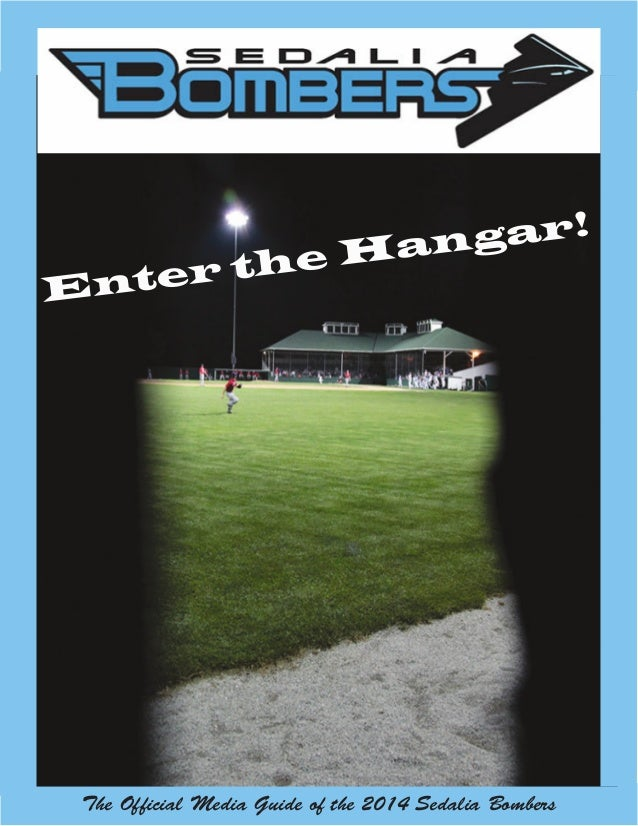 The Official Media Guide of the 2014 Sedalia Bombers Enter the Hangar!