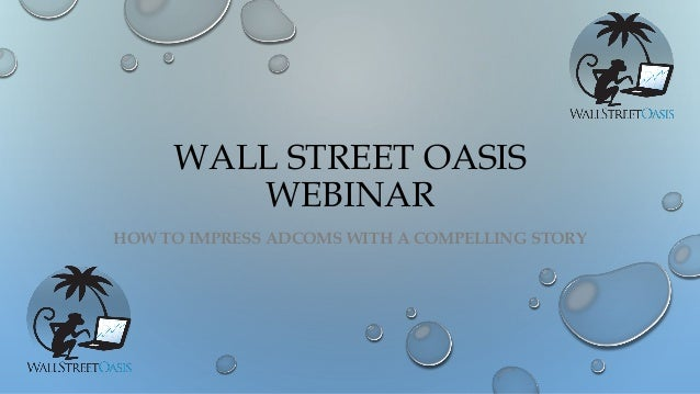 WALL STREET OASIS WEBINAR HOW TO IMPRESS ADCOMS WITH A COMPELLING STORY