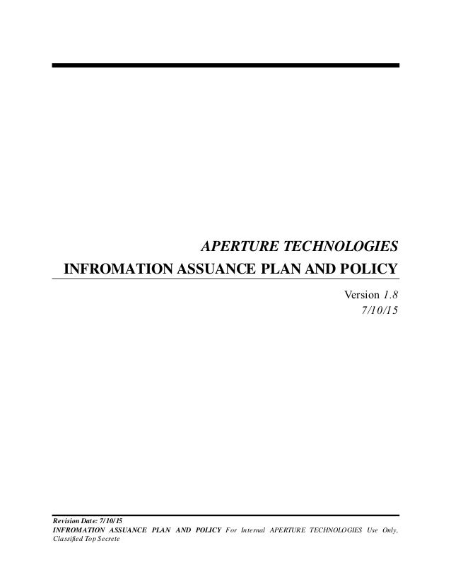 Revision Date: 7/10/15 INFROMATION ASSUANCE PLAN AND POLICY For Internal APERTURE TECHNOLOGIES Use Only, Classified Top Se...