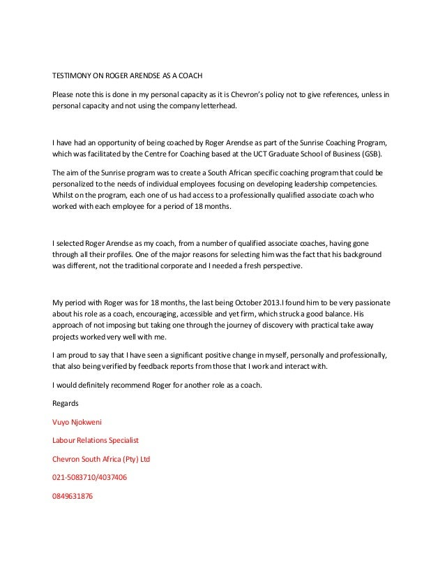 TESTIMONY ON ROGER ARENDSE AS A COACH Please note this is done in my personal capacity as it is Chevron's policy not to gi...