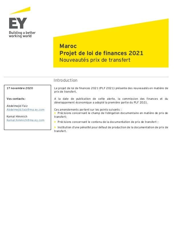 Introduction Le projet de loi de finances 2021 (PLF 2021) présente des nouveautés en matière de prix de transfert. A la da...