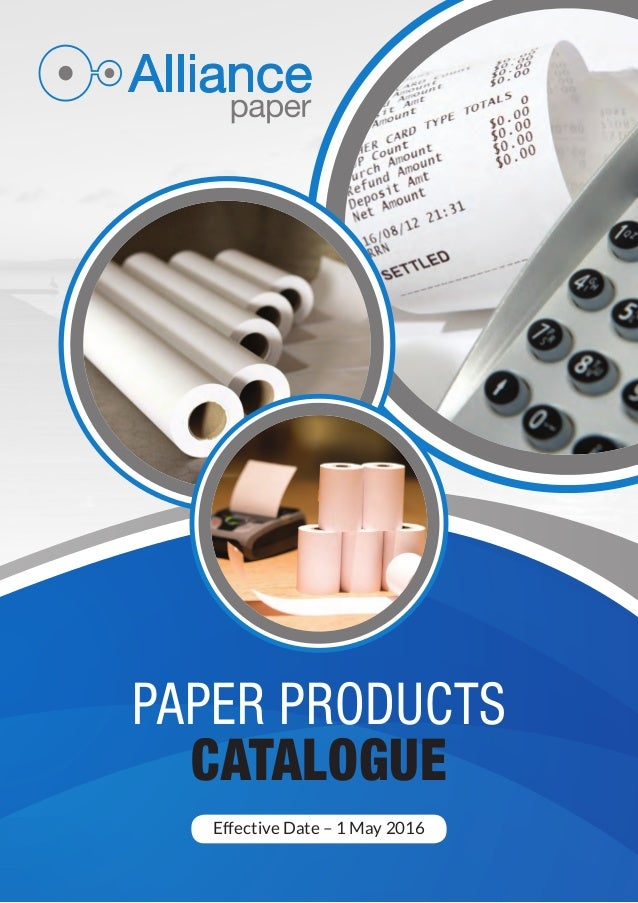 PAPER PRODUCTS CATALOGUE Effective Date – 1 May 2016
