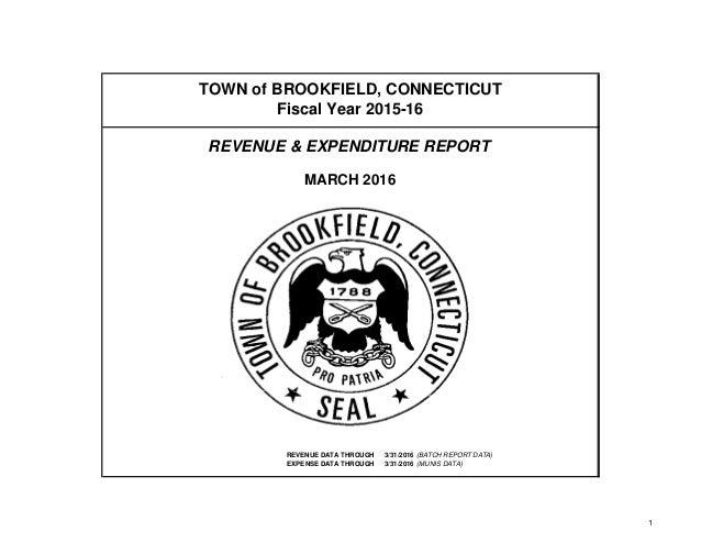 REVENUE DATA THROUGH 3/31/2016 (BATCH REPORT DATA) EXPENSE DATA THROUGH 3/31/2016 (MUNIS DATA) TOWN of BROOKFIELD, CONNECT...