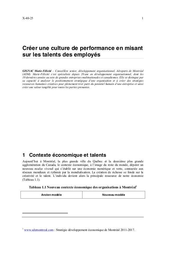 X-40-25 1 Créer une culture de performance en misant sur les talents des employés GIGNAC Marie-Félicité – Conseillère seni...