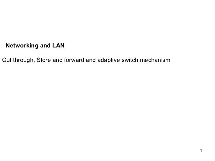 Networking and LANCut through, Store and forward and adaptive switch mechanism                                            ...