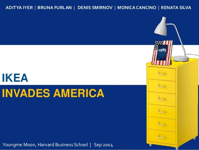 ikea invades america harvard Harvard business case study ikea invades america, feb 24, 2013 ikea invades america ikea background founded in 1943 1956 - begins testing flat packages first store opens in stockholm in.