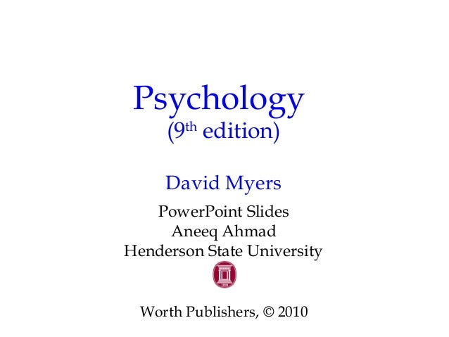 Psychology (9th edition) David Myers PowerPoint Slides Aneeq Ahmad Henderson State University Worth Publishers, © 2010