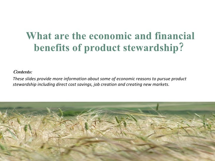 <ul><li>What are the economic and financial benefits of product stewardship?  </li></ul><ul><li>Contents:  </li></ul><ul><...