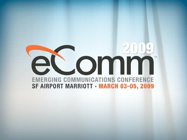 eComm 09       March 3, 2009               The Interval          & Mobile    of            Experience Interest       2003-...