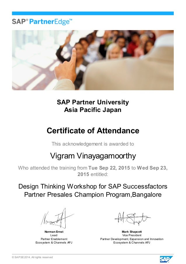 © SAP SE 2014. All rights reserved SAP Partner University Asia Pacific Japan Certificate of Attendance This acknowledgemen...