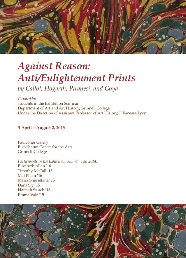 Against Reason: Anti/Enlightenment Prints by Callot, Hogarth, Piranesi, and Goya Curated by students in the Exhibition Sem...
