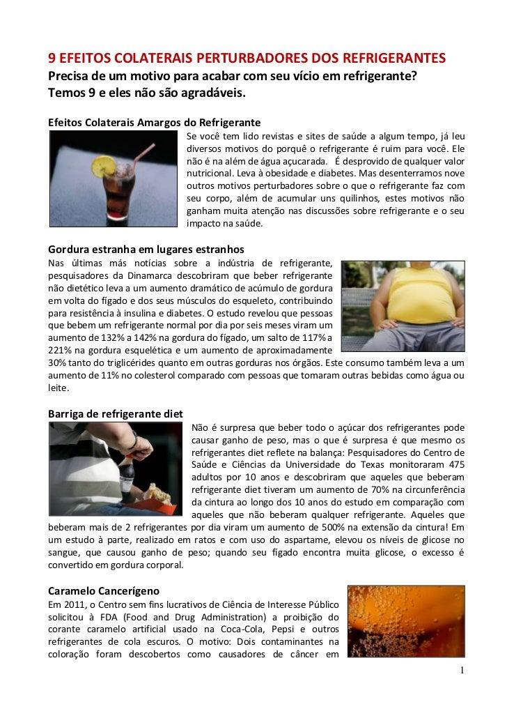 9 EFEITOS COLATERAIS PERTURBADORES DOS REFRIGERANTESPrecisa de um motivo para acabar com seu vício em refrigerante?Temos 9...