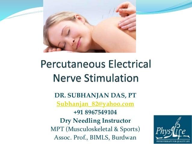 DR. SUBHANJAN DAS, PT Subhanjan_82@yahoo.com +91 8967549104 Dry Needling Instructor MPT (Musculoskeletal & Sports) Assoc. ...