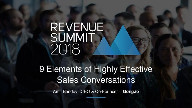 Amit Bendov– CEO & Co-Founder – Gong.io 9 Elements of Highly Effective Sales Conversations
