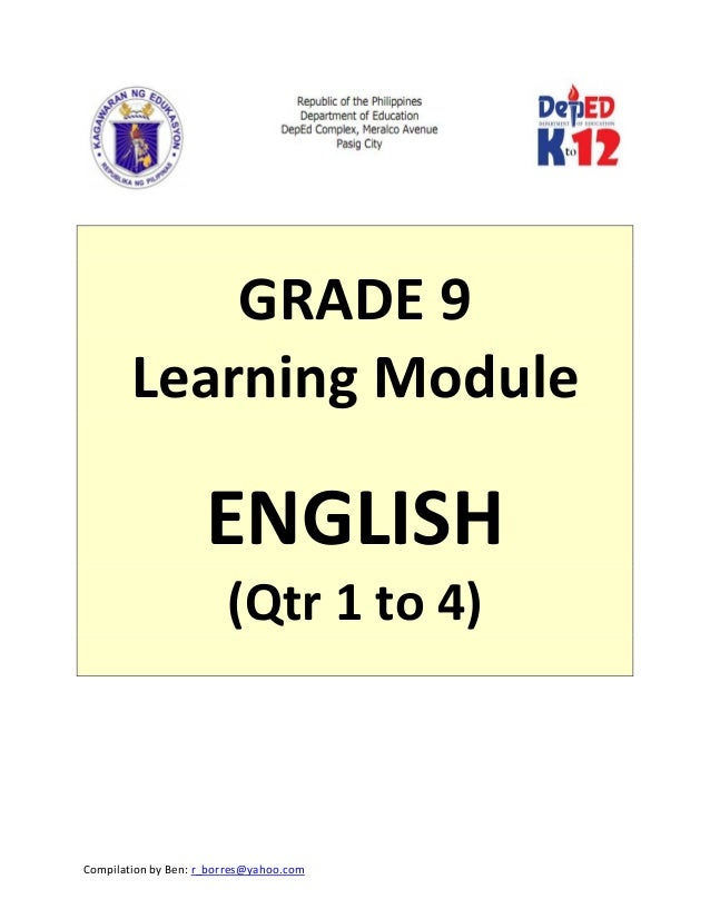 CompilationbyBen:r_borres@yahoo.com       GRADE9 LearningModule  ENGLISH (Qtr1to4)