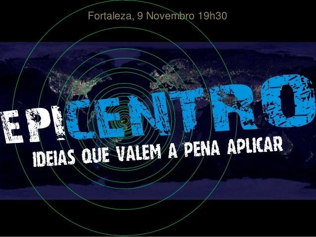 Fortaleza, 9 Novembro 19h30