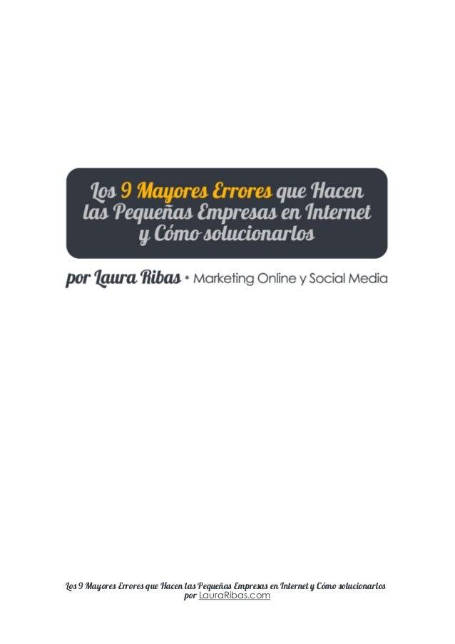 Los 9 Mayores Errores que Hacen las Pequeñas Empresas en Internet y Cómo solucionarlos por LauraRibas.com