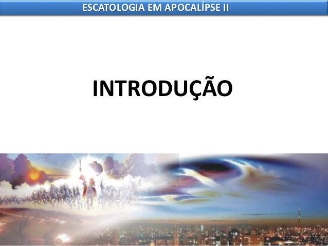 9 escatologia em apocalípse ii Slide 2