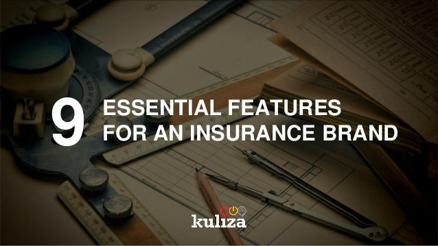 9 ESSENTIAL FEATURES FOR AN INSURANCE BRAND