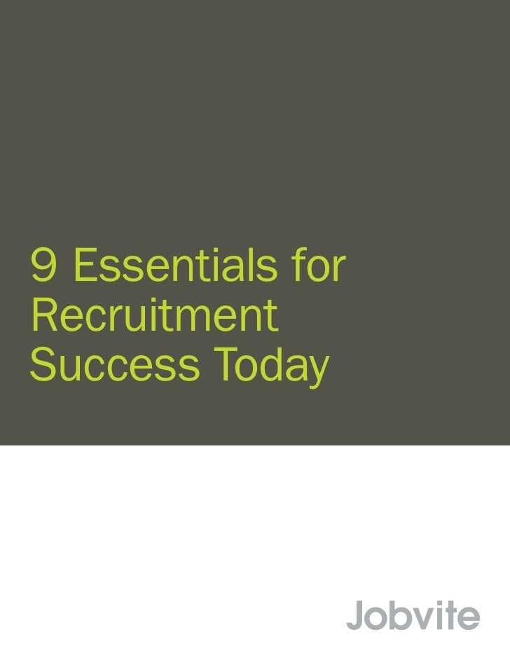 9 Essentials forRecruitmentSuccess Today