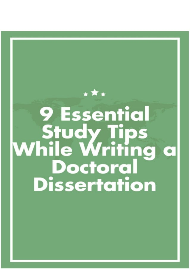 9 Essential Study Tips While Writing a Doctoral Dissertation Whether you're trying to obtain a​ ​phd in journalism​,​ ​onl...