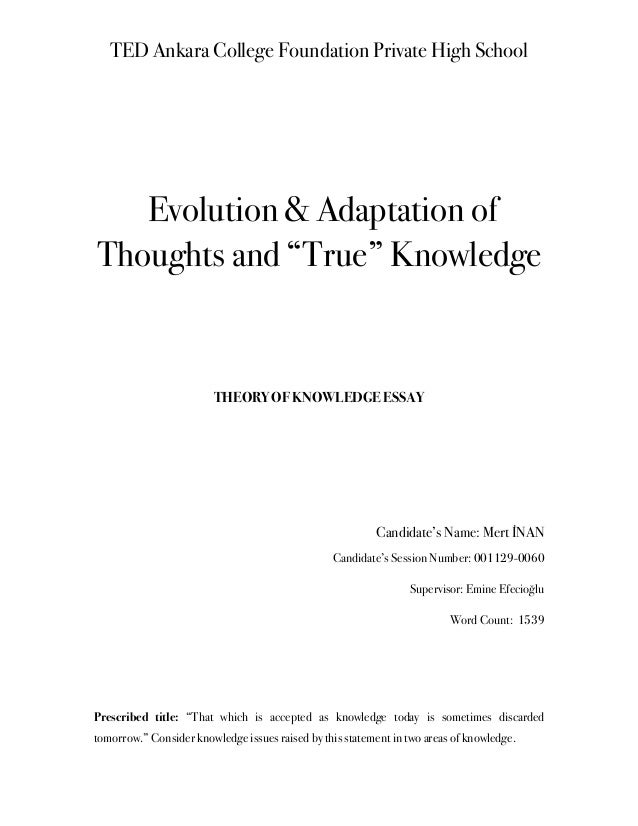 tok essay  ted ankara college foundation private high school evolution adaptation of thoughts and