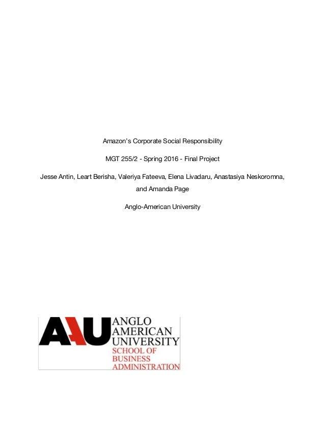 Amazon's Corporate Social Responsibility MGT 255/2 - Spring 2016 - Final Project Jesse Antin, Leart Berisha, Valeriya Fate...