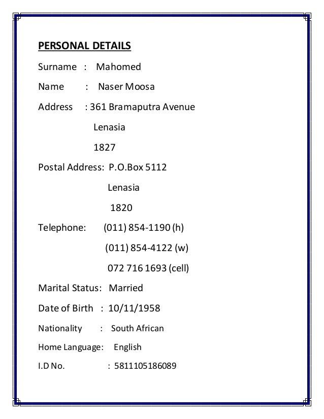 PERSONAL DETAILS Surname : Mahomed Name : Naser Moosa Address : 361 Bramaputra Avenue Lenasia 1827 Postal Address: P.O.Box...