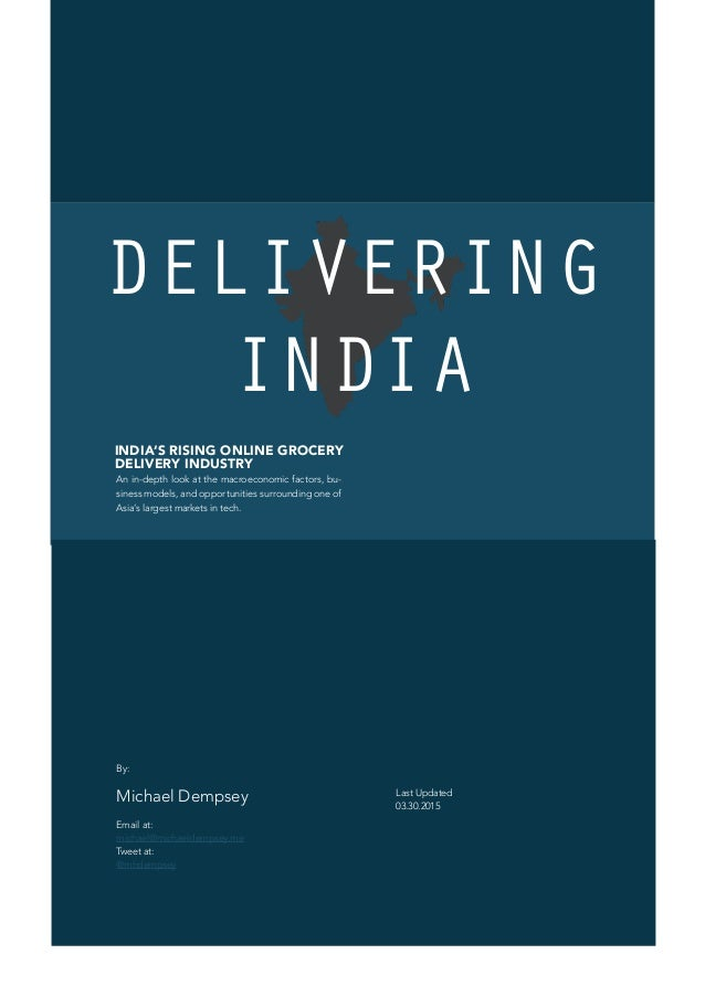 DELIVERING INDIA Last Updated 03.30.2015 By: Michael Dempsey Email at: michael@michaeldempsey.me Tweet at: @mhdempsey INDI...