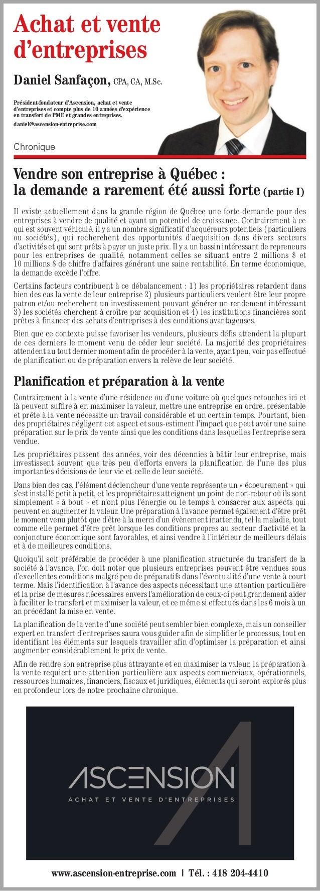 Chronique Vendre son entreprise à Québec : la demande a rarement été aussi forte (partie I) Il existe actuellement dans la...