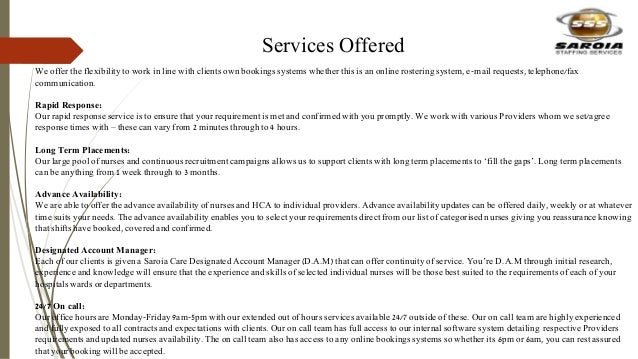 Services Offered We offer the flexibility to work in line with clients own bookings systems whether this is an online rost...