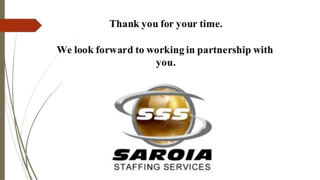 Thank you for your time. We look forward to working in partnership with you.