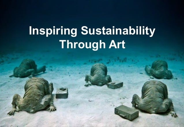 Inspiring Sustainability Through Art