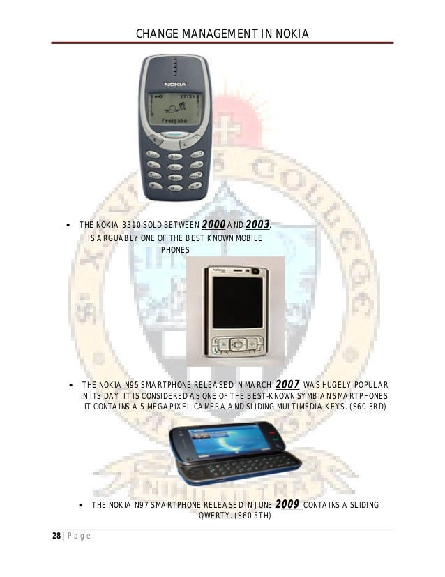 change management nokia Nokia was known as the world's biggest mobile phone producer company in the 1990s and early 2000s, its products were always famous of their reliability and great quality nokia led the global market, customers were satisfied and they had the confidence that.