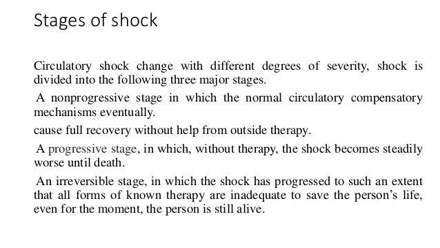 Stages of shock  Circulatory shock change with different degrees of severity, shock is  divided into the following three m...