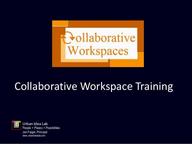 Collaborative Teaching Powerpoint ~ Collaborative workspace ppt final