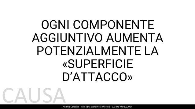 TEAM DI SICUREZZA INTERNO (50 ESPERTI) Andrea Cardinali - Romagna WordPress Meetup - S03E01- 03/10/2017 https://wordpress....
