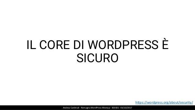 LA SICUREZZA NON È UN OPTIONAL Andrea Cardinali - Romagna WordPress Meetup - S03E01- 03/10/2017