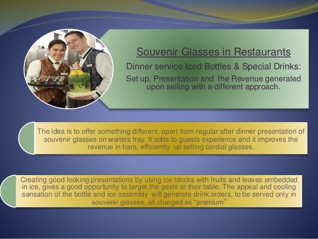 Souvenir Glasses in Restaurants Dinner service Iced Bottles & Special Drinks: Set up, Presentation and the Revenue generat...